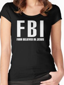 FBI: Firm Believer In Jesus Women's Fitted Scoop T-Shirt