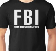 FBI: Firm Believer In Jesus Unisex T-Shirt