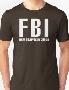 FBI: Firm Believer In Jesus T-Shirt