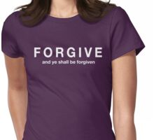 Forgive and Ye Shall Be Forgiven Womens Fitted T-Shirt