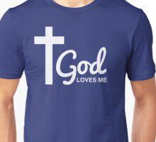God Loves Me Unisex T-Shirt