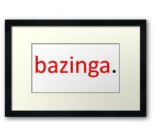 bazinga. Framed Print