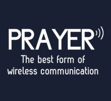 Prayer: The Best Form of Wireless Communication by christianity