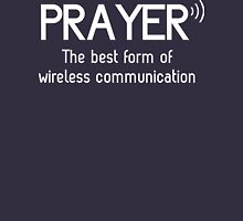 Prayer: The Best Form of Wireless Communication T-Shirt
