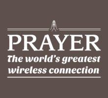 Prayer: The World's Greatest Wireless Connection by christianity
