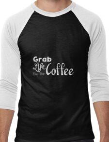 Grab Life By The Coffee Men's Baseball ¾ T-Shirt