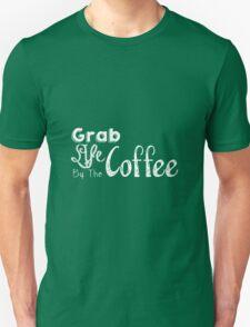 Grab Life By The Coffee T-Shirt