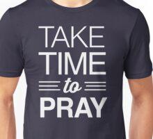 Take Time to Pray Unisex T-Shirt