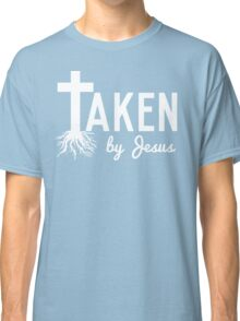 Taken By Jesus Classic T-Shirt