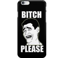 Bitch Please iPhone Case/Skin