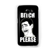 Bitch Please Samsung Galaxy Case/Skin