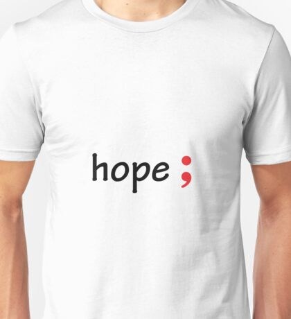 Semicolon; Hope Unisex T-Shirt