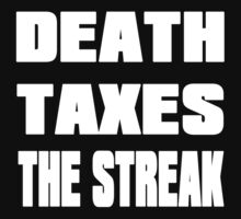Death, Taxes, The Streak by HomerisFat
