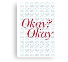 Okay? Okay. II Canvas Print