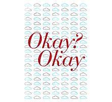 Okay? Okay. II Photographic Print