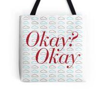 Okay? Okay. II Tote Bag