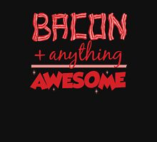 Bacon Plus Anything Equals Awesome Unisex T-Shirt