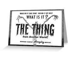 What Is It? The Thing From Another World! Greeting Card