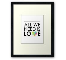 ALL WE NEED IS LOVE -2 Framed Print
