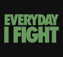 Chael Sonnen … Everyday I Fight (Green) by OliveB