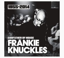 FRANKIE KNUCKLES RIP by Churlish1