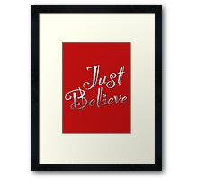 Just Believe Framed Print