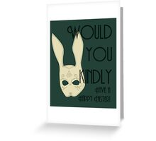 Would you kindly.... Greeting Card