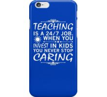 Teaching is a 24/7 Job. iPhone Case/Skin