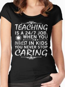 Teaching is a 24/7 Job. Women's Fitted Scoop T-Shirt