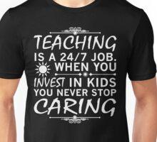 Teaching is a 24/7 Job. Unisex T-Shirt