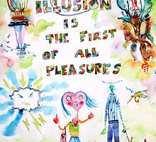 ILLUSION IS THE FIRST OF ALL PLEASURES by lautir