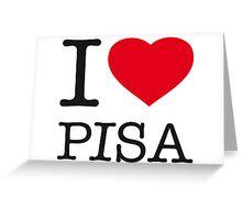 I ♥ PISA Greeting Card