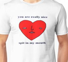 spit in my mouth Unisex T-Shirt