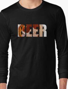 Everyone loves beer! Long Sleeve T-Shirt
