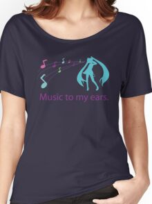 Music to my ears Women's Relaxed Fit T-Shirt