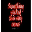 Something Wicked; Macbeth; Shakespeare Witch by TOM HILL - Designer