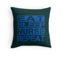 Eat - Sleep - Nurse - Repeat Throw Pillow