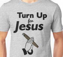 Turn Up For Jesus   Fresh Thread Shop Unisex T-Shirt