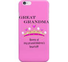 Great Grandma Queen of My Grandchildren's Hearts iPhone Case/Skin