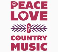 Peace Love and Country Music by printproxy