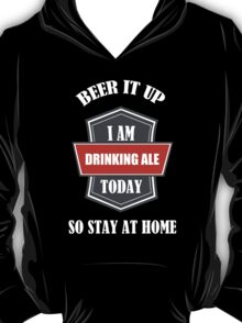 Drinking ALE Today T-Shirt
