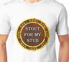 Stout For My Stud Unisex T-Shirt