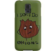 I Don't Do Onions Samsung Galaxy Case/Skin