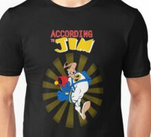 According to Jim Unisex T-Shirt