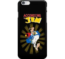 According to Jim iPhone Case/Skin