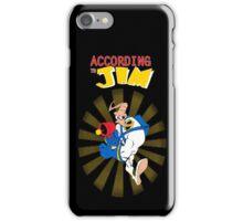 According to Jim iPhone Case/Skin