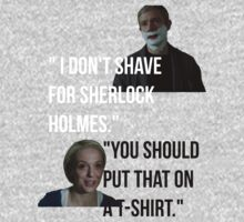 I don't shave for Sherlock Holmes - T Shirt by katnissramsay