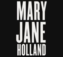 Mary Jane Holland by monstrousdesign