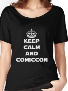 Keep Calm and Comiccon - Get this on anything! Women's Relaxed Fit T-Shirt