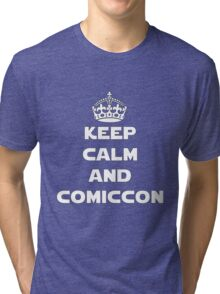 Keep Calm and Comiccon - Get this on anything! Tri-blend T-Shirt